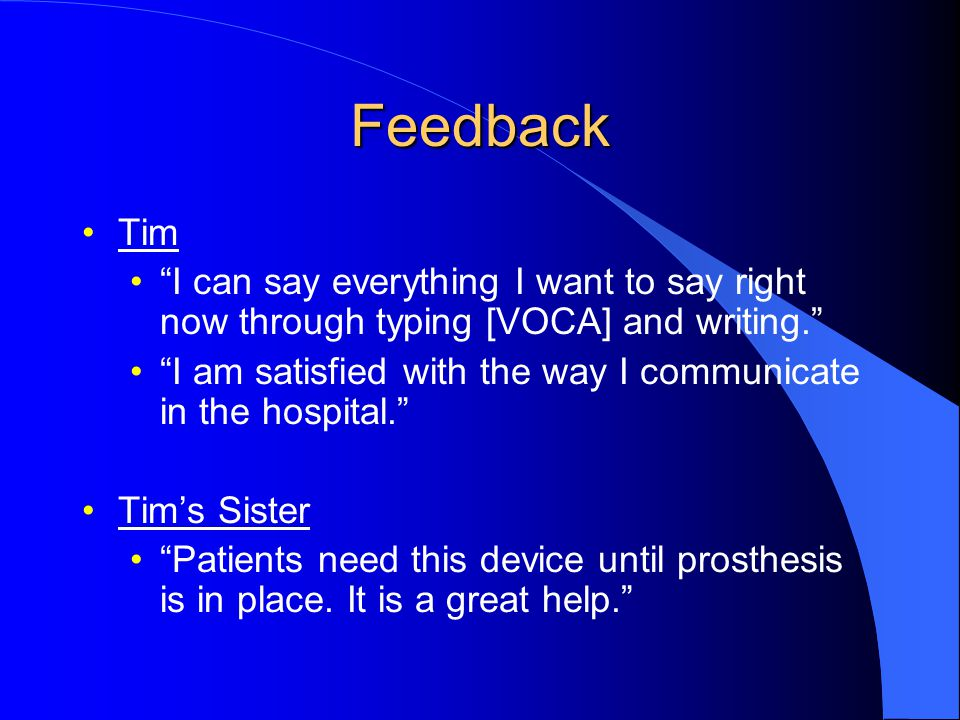 Feedback Tim. I can say everything I want to say right now through typing [VOCA] and writing.